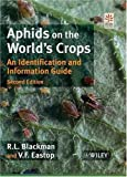 Aphids on the World′s Crops – An Identification & Information Guide 2e