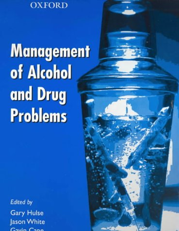 The Management of Alcohol and Drug Problems