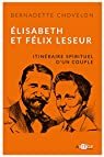 Élisabeth et Félix Leseur: Parcours spirituel d'un couple par Chovelon