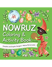 Nowruz Coloring and Activity Book for Kids: An All in One Persian New Year Activity Book, featuring Haft Seen, Chaharshanbeh Suri, and Sizdah Be-dar.
