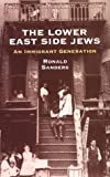 The Lower East Side Jews, Ronald Sanders, 0486409015
