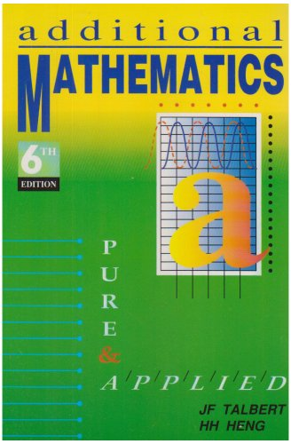 Additional Mathematics : Pure and Applied