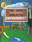 img - for The Super Science Book of the Environment book / textbook / text book