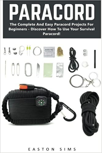 Paracord The Complete And Easy Paracord Projects For Beginners