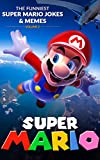 Super Mario: The Funniest Super Mario Jokes & Memes Volume 2