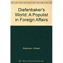 Diefenbaker's world: A populist in foreign affairs