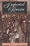 Imperial Russia : New Histories for the Empire, Burbank, Jane and Ransel, David L., 0253334624