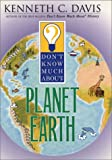 Don't Know Much about Planet Earth, Kenneth C. Davis, 0060286008