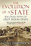 img - for The Evolution of a State, or, Recollections of Old Texas Days book / textbook / text book