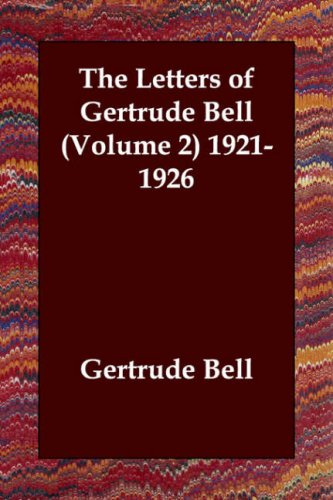 The Letters of Gertrude Bell (Volume 2) 1921-1926 pdf