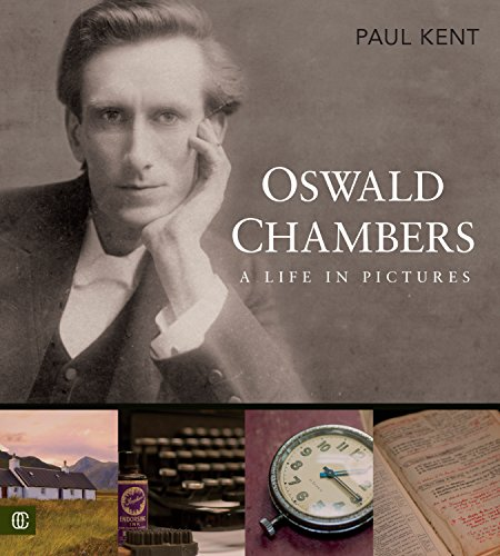 Oswald Chambers: A Life in Pictures