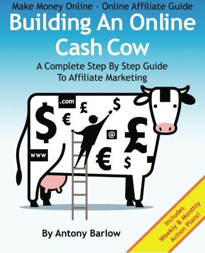 51EKFwuf7%2BL - Make Money Online – Online Affiliate Guide: Building An Online Cash Cow, A Complete Step-By-Step Guide To Affiliate Marketing: A Complete Step-By-Step Guide To Affiliate Marketing