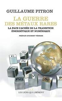 la guerre des métaux rares : la face cachée de la transition énergétique et numérique - broché