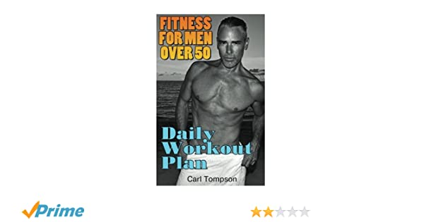 1e7cc727e4c Fitness For Men Over 50  Daily Workout Plan  (Mens Fitness Plan ...
