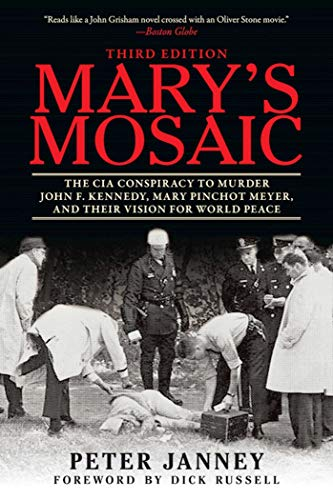 Mary's Mosaic: The CIA Conspiracy to Murder John F. Kennedy, Mary Pinchot Meyer, and Their Vision for World Peace: Third Edition (Best Careers For Over 50 Year Olds)