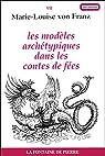 Les modèles archétypiques dans les contes de fées par Franz