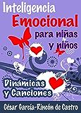 Inteligencia Emocional para Niñas y Niños: Dinámicas y Canciones