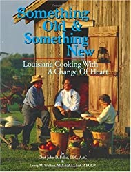 Something Old & Something New: Louisiana Cooking with a Change of Heart