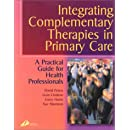 Integrating Complementary Therapies in Primary Care: A Practical Guide for Health Professionals, 1e
