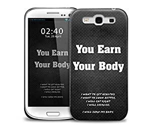 you earn your body Samsung Galaxy S3 GS3 protective phone case