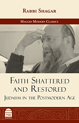 Faith Shattered and Restored: Judaism in the Postmodern Age (Maggid Modern Classics)