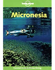 Lonely Planet Micronesia 4th Ed.: 4th Edition