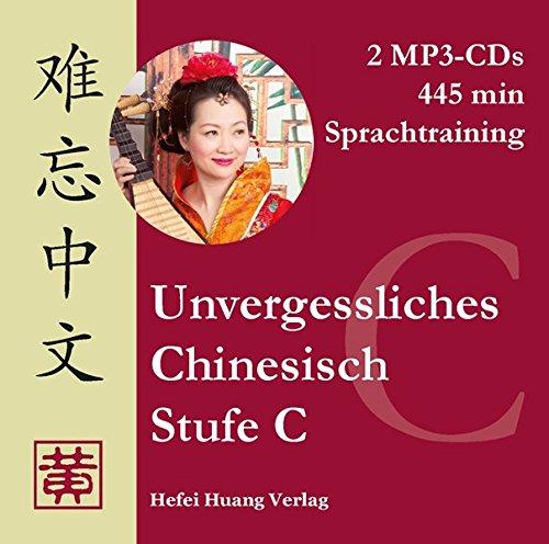 Unvergessliches Chinesisch Stufe C. Sprachtraining  3