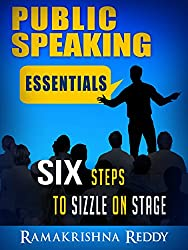 Public Speaking Essentials: Six Steps to Sizzle on Stage