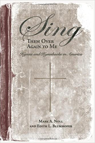 Read online Sing Them Over Again to Me: Hymns and Hymnbooks in America (Religion & American Culture) PDF, azw (Kindle), ePub, doc, mobi