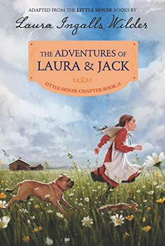 The Adventures of Laura & Jack: Reillustrated Edition (Little House Chapter Book)