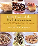 Little Foods of the Mediterranean, Clifford A. Wright, 1558322264