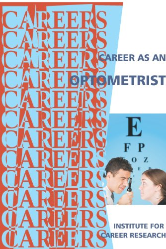 f3965c07a3 Career As An Optometrist (Careers Ebooks) by  Institute For Career Research