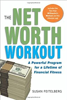 The Net Worth Workout: A Powerful Program for a Lifetime of Financial Fitness by [Feitelberg, Susan]