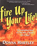 img - for Fire Up Your Life! book / textbook / text book
