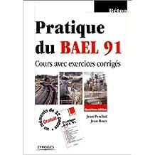 PRATIQUE DU BAEL 91 COURS AVEC EXERCICES CORRIGÉS