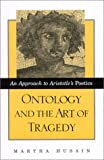 Ontology and the Art of Tragedy: An Approach to Aristotle's Poetics (SUNY series in Ancient Greek Philosophy)