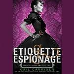 Etiquette & Espionage: Finishing School, Book 1 | Gail Carriger