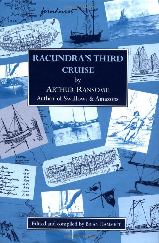 Racundra's Third Cruise Hardcover – April 16, 2002 Arthur Ransome Racundra' s Third Cruise *Wiley Nautical 1898660891
