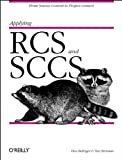 Applying RCS and SCCS: From Source Control to Project Control (Nutshell Handbooks)