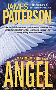 Angel - Free Preview: First 23 Chapters: A Maximum Ride Novel by [Patterson, James]