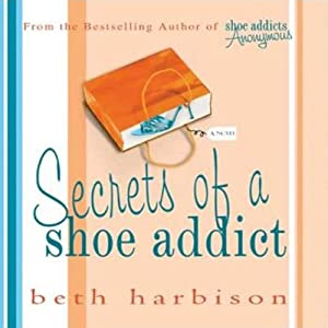 Secrets of a Shoe Addict Audiobook