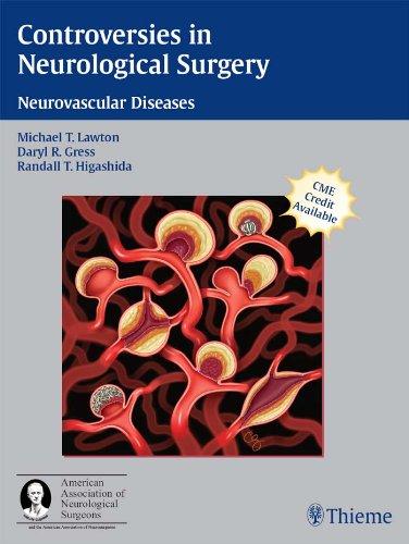 Controversies in Neurological Surgery Neurovascular Diseases (1st 2006) [Lawton, Gress & Higashida]
