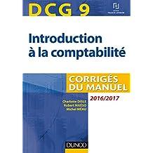 DCG 9 - Introduction à la comptabilité 2016/2017 - 8e éd : Corrigés du manuel (Manuels DCG) (French Edition)