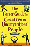 The Career Guide for Creative and Unconventional People, Carol Eikleberry, 1580080758