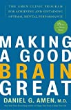 Making a Good Brain Great, Daniel G. Amen, 1400082099