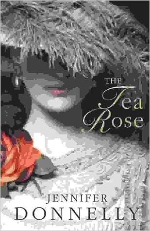 TEA ROSE JENNIFER DONNELLY EBOOK DOWNLOAD