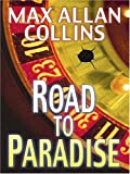 Road to Paradise, Max Allan Collins, 0786283203
