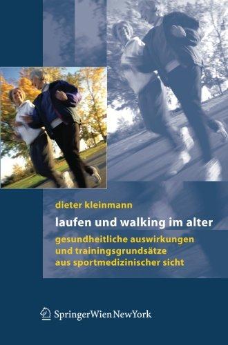Laufen und Walking im Alter: Gesundheitliche Auswirkungen und Trainingsgrundsätze aus sportmedizinischer Sicht (German Edition) by Springer