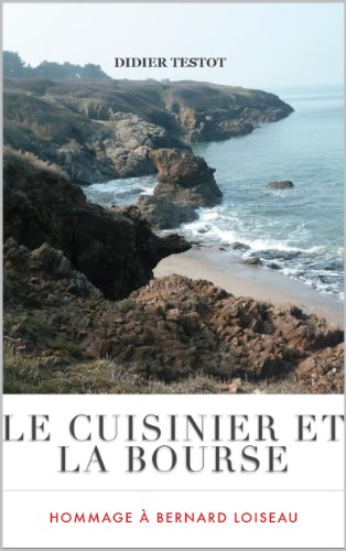 Le Cuisinier et la Bourse (French Edition)