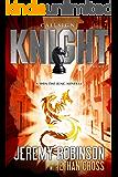 Callsign: Knight (Jack Sigler / Chess Team - Chesspocalypse Novellas Book 6)